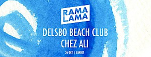 Rama Lama Night: Delsbo Beach Club + Chez Ali